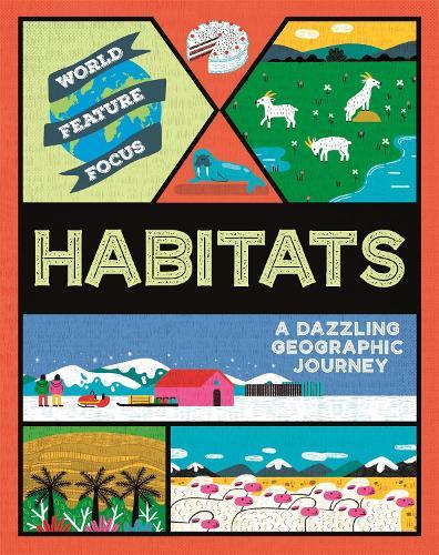 World Feature Focus: Habitats - World Feature Focus (Paperback)
