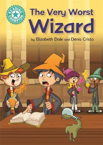 Reading Champion: The Very Worst Wizard: Independent Reading Turquoise 7 - Reading Champion (Paperback)