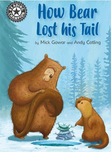 Reading Champion: How Bear Lost His Tail: Independent Reading 11 - Reading Champion (Paperback)