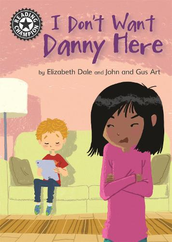 Reading Champion: I Don't Want Danny Here: Independent Reading 11 - Reading Champion (Hardback)