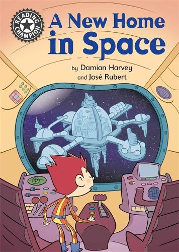 Reading Champion: A New Home in Space: Independent Reading 13 - Reading Champion (Hardback)