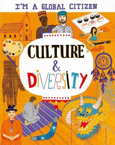 I'm a Global Citizen: Culture and Diversity - I'm a Global Citizen (Paperback)
