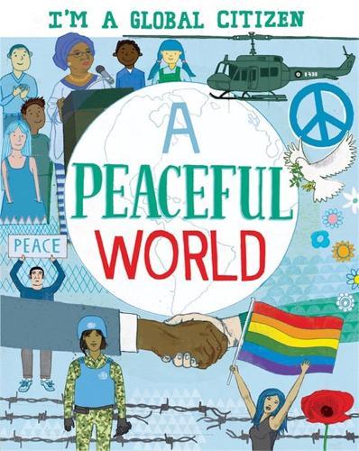 I'm a Global Citizen: A Peaceful World - I'm a Global Citizen (Paperback)