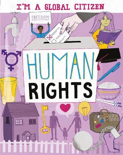 I'm a Global Citizen: Human Rights - I'm a Global Citizen (Hardback)