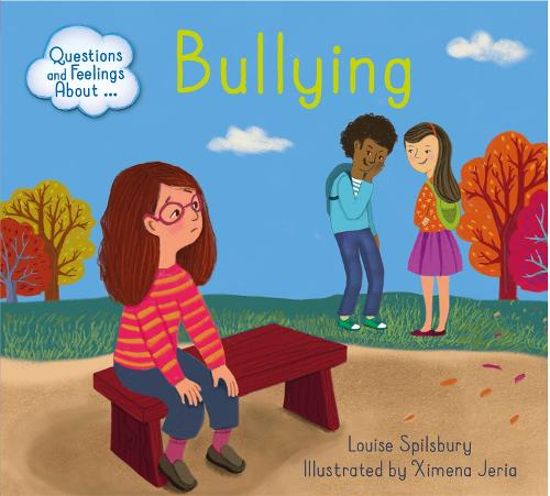 Questions and Feelings About: Bullying - Questions and Feelings About (Paperback)