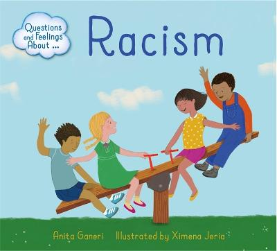 Questions and Feelings About: Racism - Questions and Feelings About (Hardback)