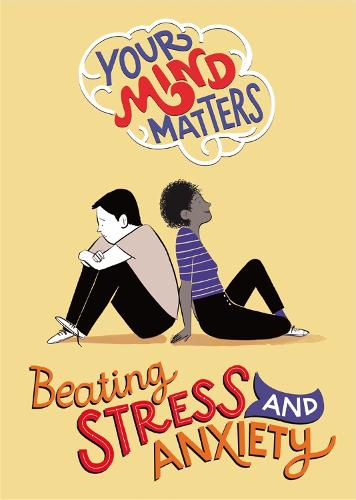 Your Mind Matters: Beating Stress and Anxiety - Your Mind Matters (Paperback)