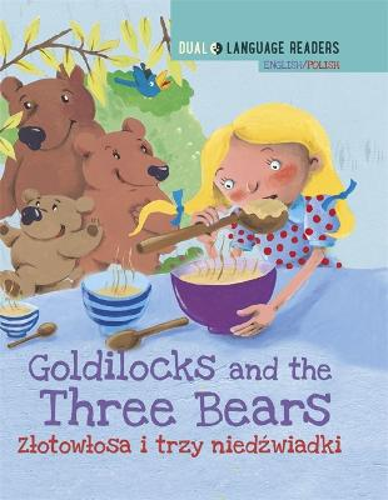 Dual Language Readers: Goldilocks and the Three Bears - English/Polish - Dual Language Readers (Hardback)