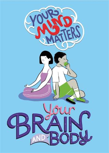 Your Mind Matters: Your Brain and Body - Your Mind Matters (Paperback)