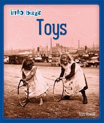Info Buzz: History: Toys - Info Buzz: History (Hardback)