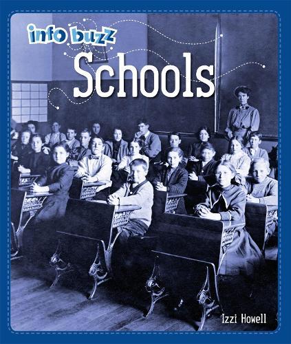 Info Buzz: History: Schools - Info Buzz: History (Hardback)