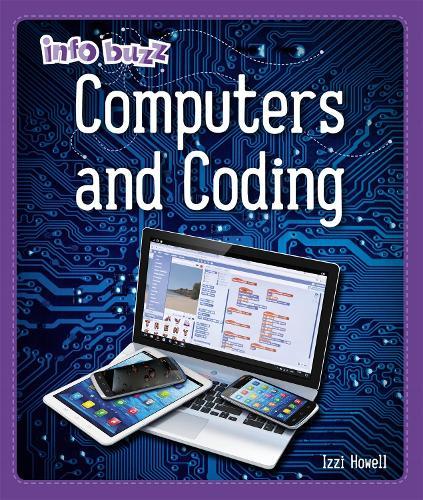 Info Buzz: S.T.E.M: Computers and Coding - Info Buzz: S.T.E.M (Hardback)