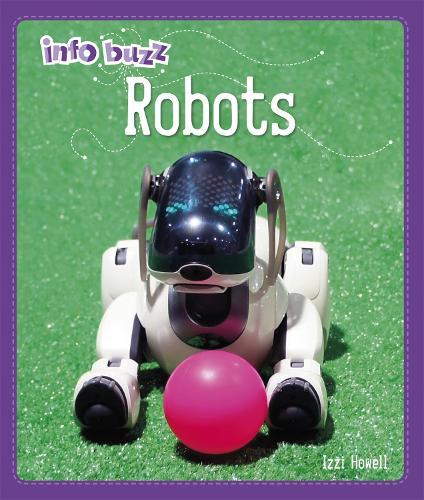 Info Buzz: S.T.E.M: Robots - Info Buzz: S.T.E.M (Hardback)