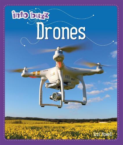Info Buzz: S.T.E.M: Drones - Info Buzz: S.T.E.M (Hardback)