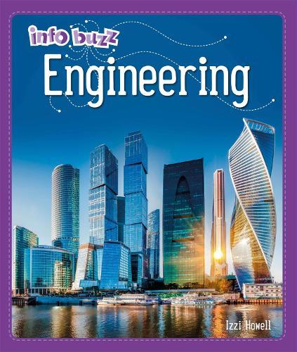 Info Buzz: S.T.E.M: Engineering - Info Buzz: S.T.E.M (Hardback)