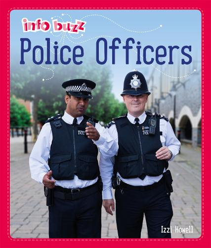 Info Buzz: People Who Help Us: Police Officers - Info Buzz: People Who Help Us (Hardback)