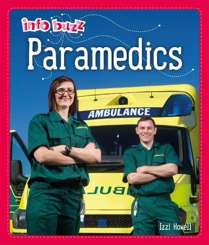 Info Buzz: People Who Help Us: Paramedics - Info Buzz: People Who Help Us (Hardback)