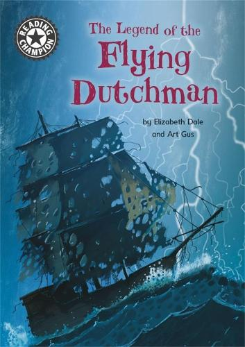 Reading Champion: The Legend of the Flying Dutchman: Independent Reading 15 - Reading Champion (Hardback)