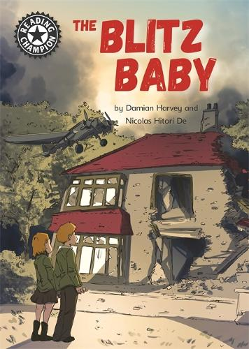 Reading Champion: The Blitz Baby: Independent Reading 15 - Reading Champion (Paperback)