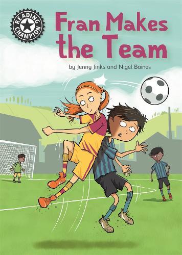 Reading Champion: Fran Makes the Team: Independent Reading 16 - Reading Champion (Paperback)