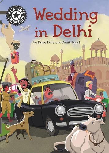 Reading Champion: Wedding in Delhi: Independent Reading 16 - Reading Champion (Hardback)