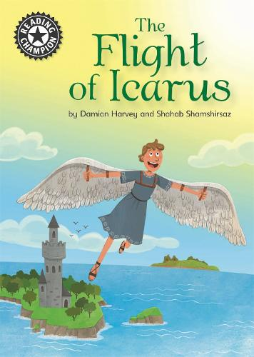 Reading Champion: The Flight of Icarus: Independent Reading 17 - Reading Champion (Paperback)