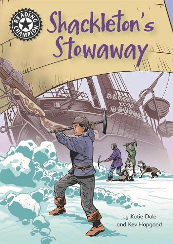 Reading Champion: Shackleton's Stowaway: Independent Reading 17 - Reading Champion (Hardback)