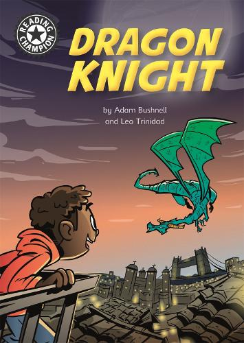 Reading Champion: Dragon Knight: Independent Reading 17 - Reading Champion (Paperback)