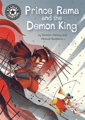 Reading Champion: Prince Rama and the Demon King: Independent Reading 17 - Reading Champion (Hardback)