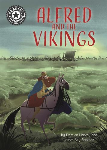 Reading Champion: Alfred and the Vikings: Independent Reading 18 - Reading Champion (Paperback)