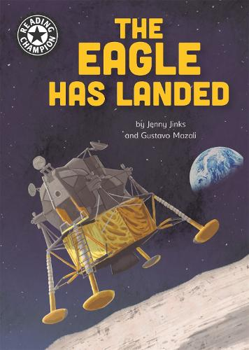 Reading Champion: The Eagle Has Landed: Independent Reading 18 - Reading Champion (Paperback)