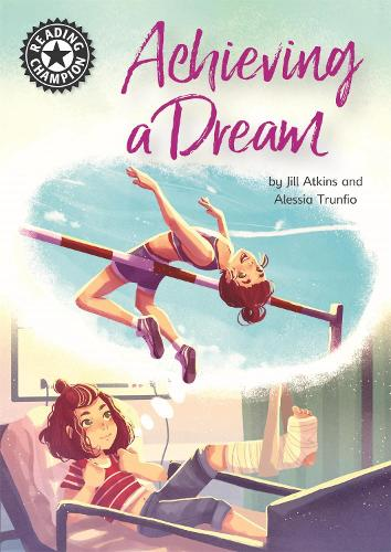 Reading Champion: Achieving a Dream: Independent Reading 18 - Reading Champion (Paperback)