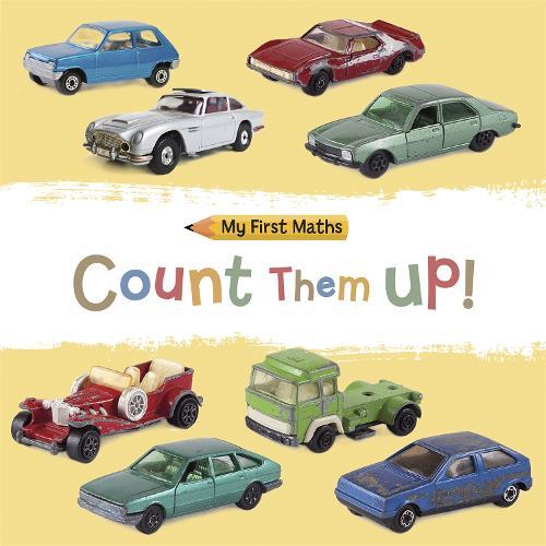 My First Maths: Count Them Up! - My First Maths (Paperback)