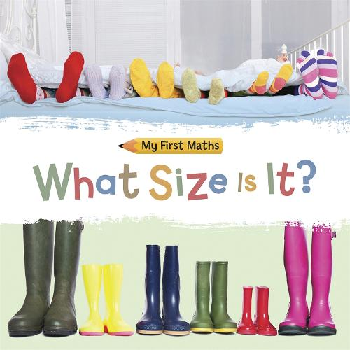 My First Maths: What Size Is It? - My First Maths (Paperback)