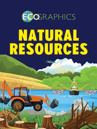 Ecographics: Natural Resources - Ecographics (Paperback)