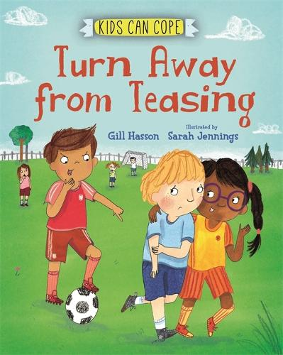 Kids Can Cope: Turn Away from Teasing - Kids Can Cope (Paperback)