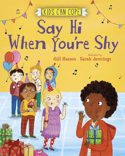 Kids Can Cope: Say Hi When You're Shy - Kids Can Cope (Paperback)