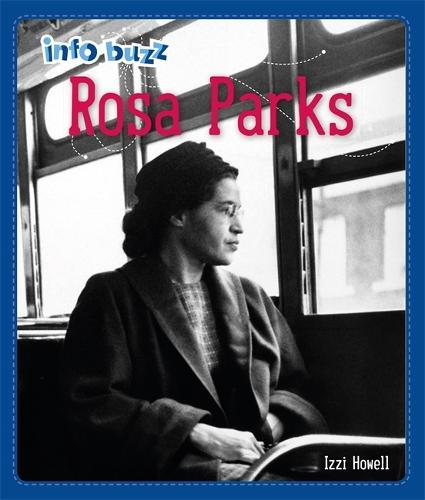 Info Buzz: Black History: Rosa Parks - Info Buzz: Black History (Hardback)