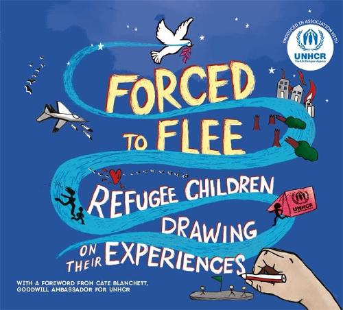 Forced to Flee: Refugee Children Drawing on their Experiences (Hardback)
