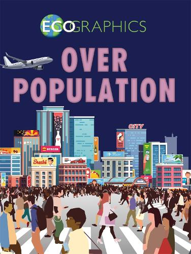 Ecographics: Overpopulation - Ecographics (Hardback)