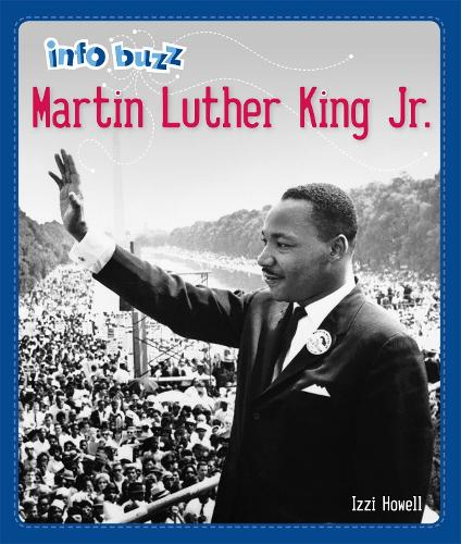 Info Buzz: Black History: Martin Luther King Jr. - Info Buzz: Black History (Hardback)