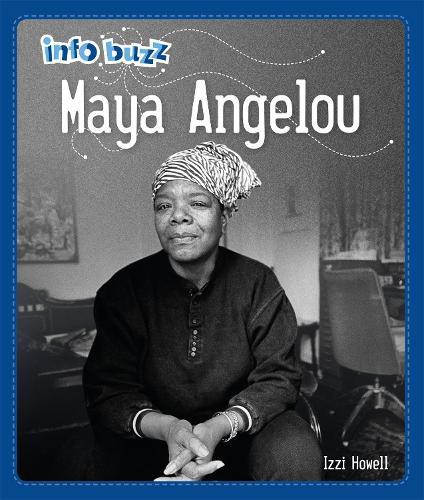 Info Buzz: Black History: Maya Angelou - Info Buzz: Black History (Hardback)