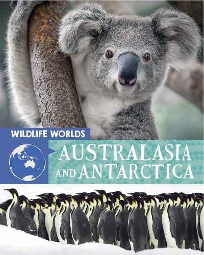 Wildlife Worlds: Australasia and Antarctica - Wildlife Worlds (Paperback)