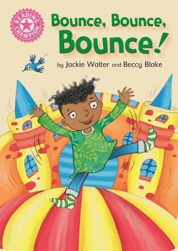 Reading Champion: Bounce, Bounce, Bounce!: Pink 1B - Reading Champion (Hardback)