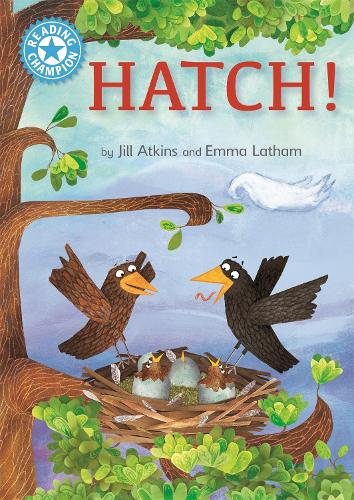 Reading Champion: Hatch!: Independent Reading Blue 4 - Reading Champion (Paperback)