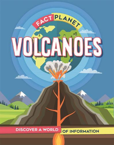 Fact Planet: Volcanoes - Fact Planet (Hardback)
