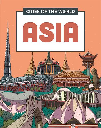 Cities of the World: Cities of Asia - Cities of the World (Hardback)