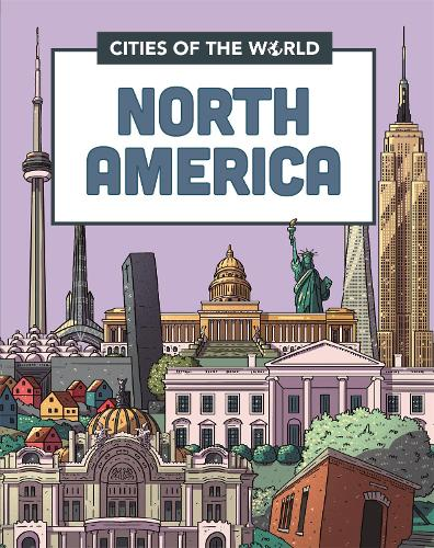 Cities of the World: Cities of North America - Cities of the World (Hardback)