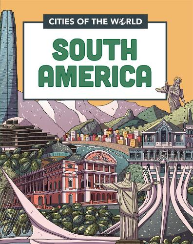 Cities of the World: Cities of South America - Cities of the World (Hardback)
