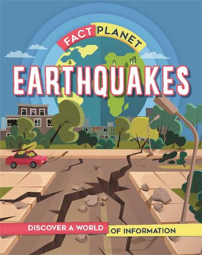 Fact Planet: Earthquakes - Fact Planet (Paperback)
